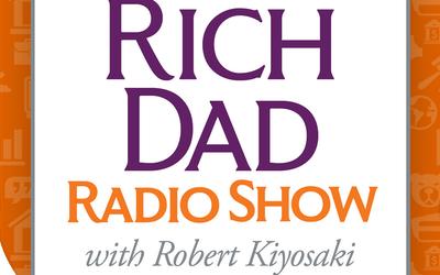 The Rich Dad Radio Show with Robert Kiyosaki